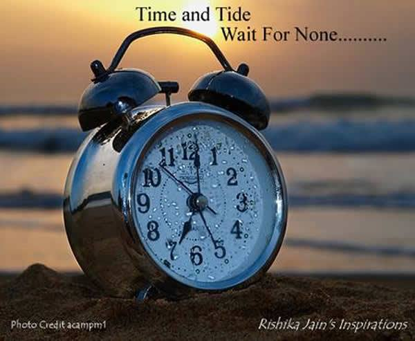 time and tide wait for nonetime is precious we should utilize it with care