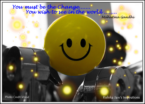 You must be the change - Gandhi - Inspirational Quotes, Motivational Thoughts and Pictures