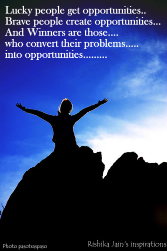 Opportunity Quotes, Pictures,Opportunity , Luck , Brave , Winners- Inspirational Quotes, Motivational Thoughts and Pictures