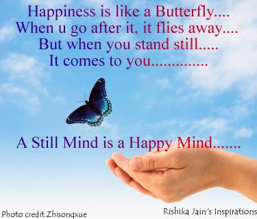 Still Mind Quotes, Happiness Quotes, Pictures, Inspirational Pictures and Thoughts