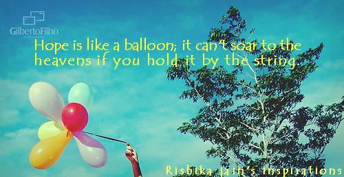 Hope is Like a Balloon Quotes - Inspirational Quotes, Motivational Thoughts and Pictures