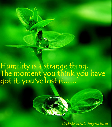 Humbleness Quotes, Inspirational Quotes, Motivational Thoughts and Pictures