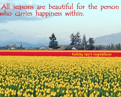 Happiness Quotes, Seasons Quotes, Beautiful Quotes,  Inspirational Quotes, Motivational Thoughts and Pictures
