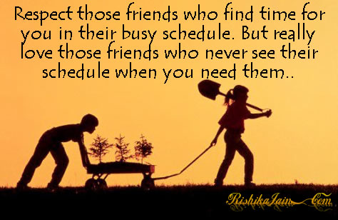 Time Quotes, Happy Friendship Day, Friendship Quotes, Respect Quotes, Respect Friends who find time Inspirational Pictures and Motivational Quotes
