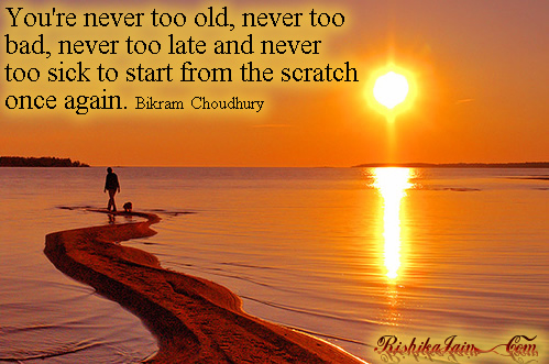You're never too old, never too bad, never too late and never too ...