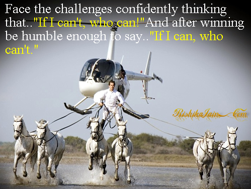 Challenges Quotes,Humbleness Quotes, Pictures,Confidence Quotes, Winning Quotes, Inspirational Quotes, Motivational Pictures and Thoughts