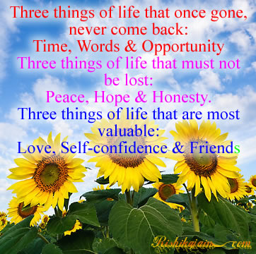 Life Quotes, Pictures,Time, words, opportunity, peace, hope, honesty,self confidence, love, friends,wisdom, Inspirational Quotes, Motivational Thoughts and Pictures