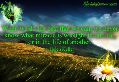 Life quotes, Miracle Quotes , Helen Keller Quotes, Inspirational Quotes, Pictures and Motivational Thoughts