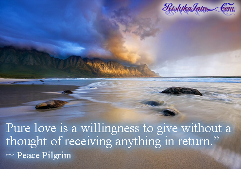 Peace Pilgrim Quotes, Love Quotes, Willingness Quotes, Expectation Quotes,  Inspirational Pictures, Quotes and Motivational Thoughts