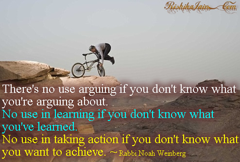 Awareness / Learning / Life, Rabbi Noah Weinberg Inspirational Quotes, Motivational Thoughts and Pictures