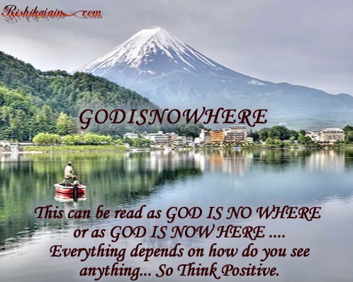 GODISNOWHERE,Positive Thinking Quotes, God Quotes, Pictures, Inspirational Quotes, Motivational Thoughts and Pictures