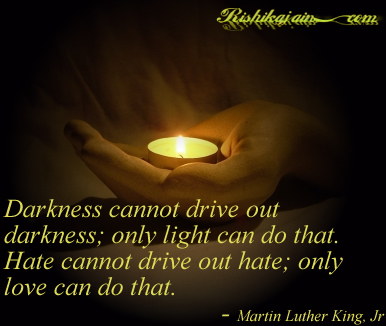 Love Quotes ,Martin Luther King Jr, Hate, Light, Darkness, Inspirational Pictures, Quotes and Motivational Thoughts