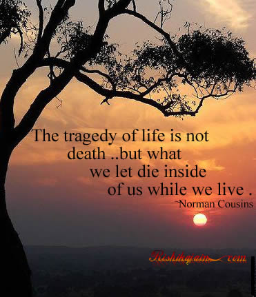 norman cousins,tragedy,Life - Inspirational Pictures, Quotes & Motivational Thoughts