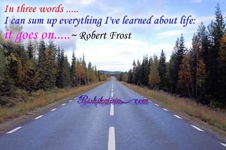 Life, Robert Frost Quotes, - Inspirational Pictures, Quotes & Motivational Thoughts.