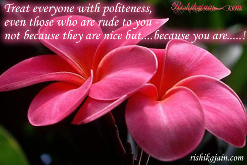 Kindness ,Politeness Quotes – Inspirational Quotes, Pictures and Motivational Thoughts