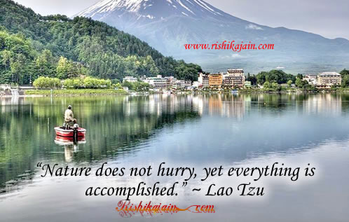 hurry,Lao Tzu, Nature / Patience Quotes – Inspirational Quotes, Pictures and Motivational Thoughts.