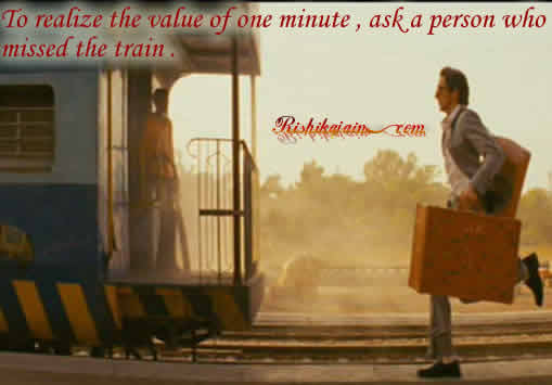 realize the value of one minute ,Time Quotes – Inspirational Pictures,train,missed, Quotes and Motivational Thoughts