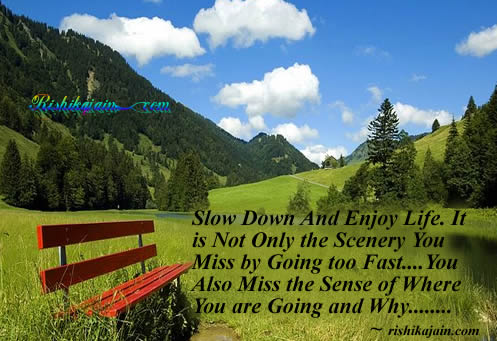 beautiful scenery,Enjoy,Slow Down,Life - Inspirational Pictures, Quotes & Motivational Thoughts