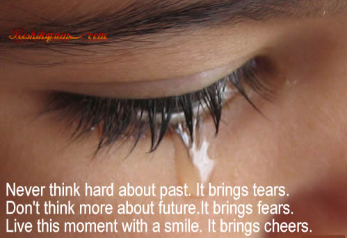 Time, Thoughts Quotes – Inspirational Pictures, Quotes and Motivational thought.past,present,tears,fear,cheers,smile,