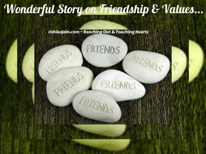 Wonderful Friendship stories & Values, happy friendship day,friends, values, inspirational, stories , quotes, pictures, thoughts, stories