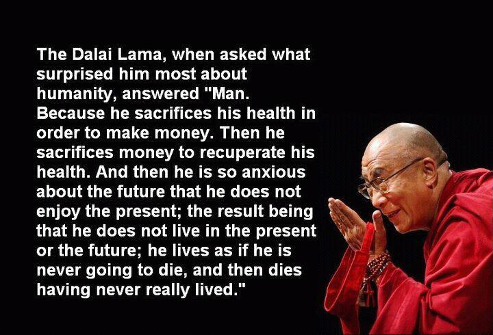 health,money,Dalai Lama,Life / Learning - Inspirational Quotes, Pictures & Motivational Thoughts