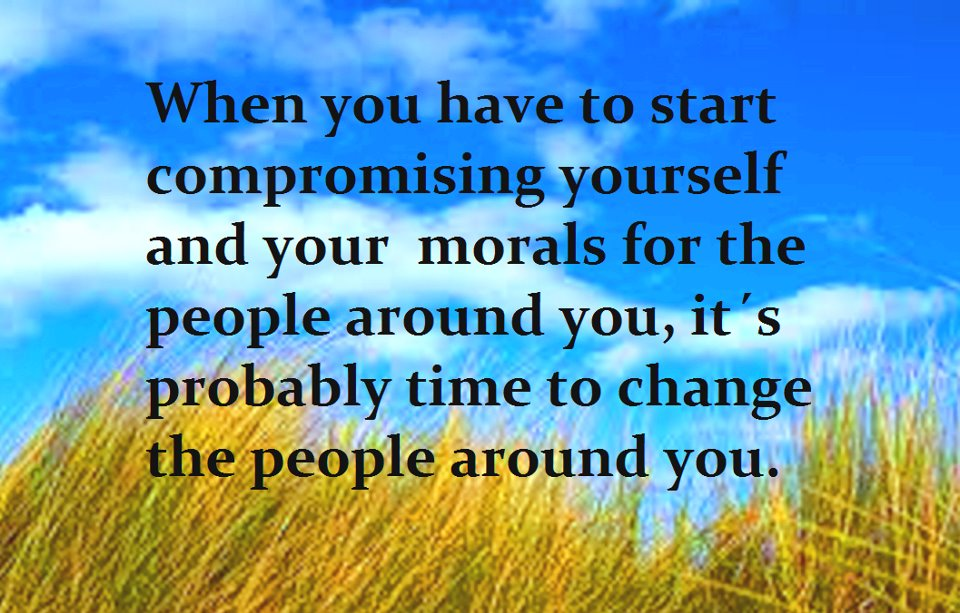 compromising,moral,Change - Inspirational Pictures, Motivational Quotes and Thoughts