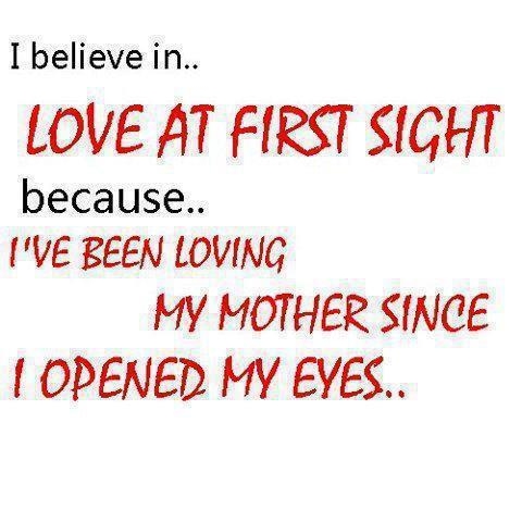 Love at first sight(mothers day quote) Inspirational Quotes ...