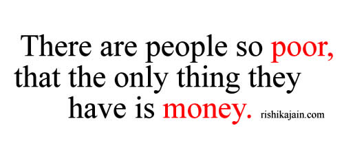 money, poor, rich, inspirational good morning quotes, motivational thoughts, picture quotes