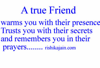 true Friend warms you with their presence Trusts you with their ...