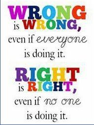 right, wrong, truth, righteous, correct, judgmental, quotes, pictures, thoughts, inspirational