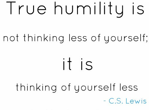 True Humility,Good Morning Quotes,humble, quotes, pictures, C S LEwis, Motivational Thoughts