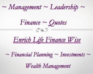 Daily Finance , Management, Leadership Quotes, Financial Planning, Wealth Management, Value Investing
