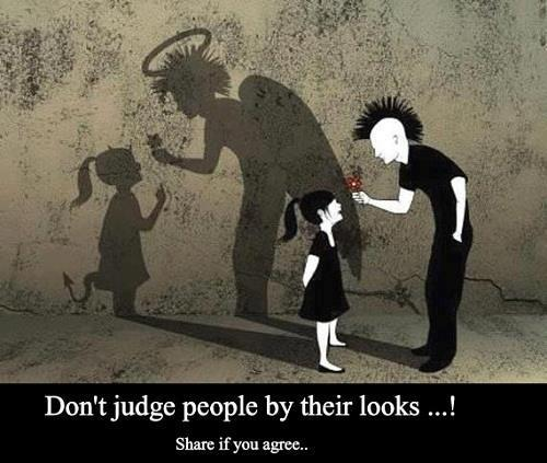 Don't Judge people by their looks, Awareness Quotes, Inspirational Quotes, Pictures, Motivational Thoughts