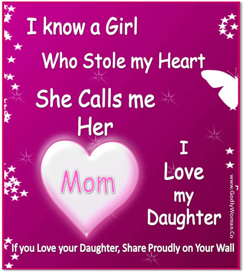 I Love You Quotes Daughter To Mother : ... know a girl who stole my heart she calls me her mom i love my daughter