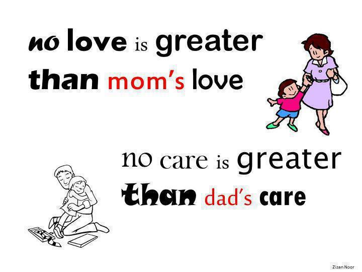 no love is greater than mom s love no care is greater than dad s careI Love My Mom And Dad Quotes