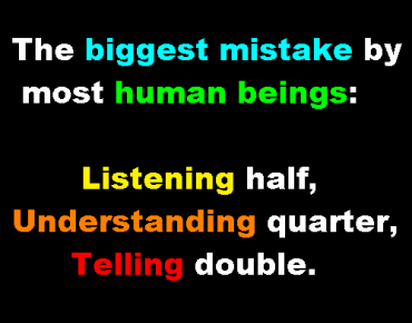 Biggest Mistake which humans make, Words of Wisdom, Importance of listening, Quotes