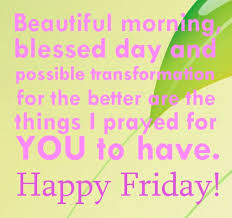 Have a blessed Day and a Happy Friday | Inspirational Quotes ...