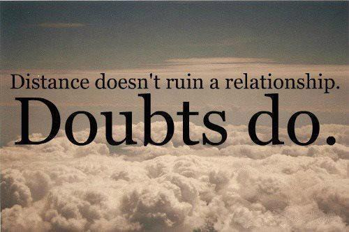 A Beautiful Quote on Relationships, Doubt, Trust, Distances, Marriage, Love