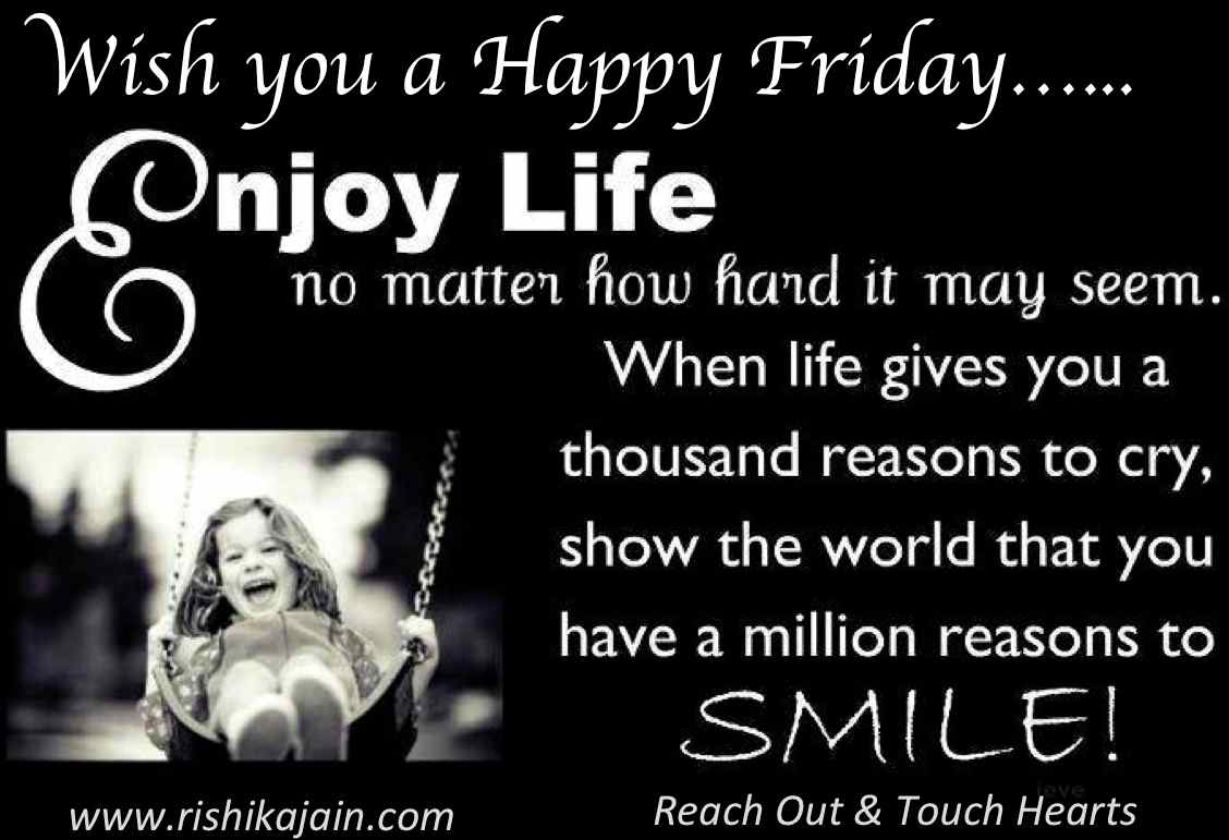 Wish you a Happy Friday, Quotes to Inspire, Inspirational Weekend Messages, Motivational Pictures, Beautiful Thoughts