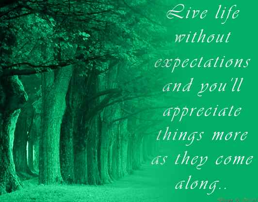 Live Life without expectations , Secret to Happiness, Good Morning Quotes and Pictures