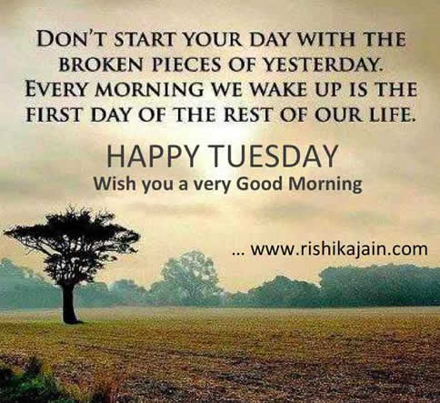 tuesday good morning wishes every morning presents a fresh