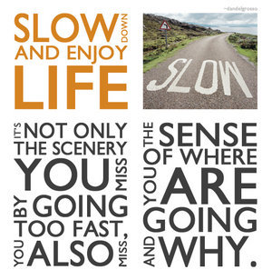 Slow Down in your Life ,Stories to increase awareness, motivational Pictures, Inspirational Stories