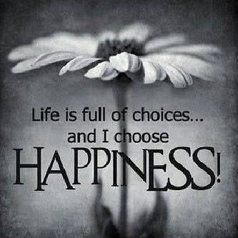 Life Choice Happiness Quotes, Inspirational Pictures and thoughts for the day