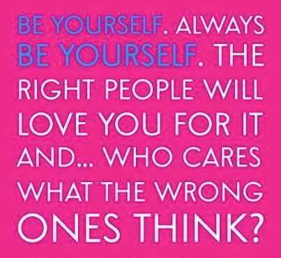 Why you should always BE Yourself, Life inspirational Quotes, Personality , attitude quotes, pictures, motivational message