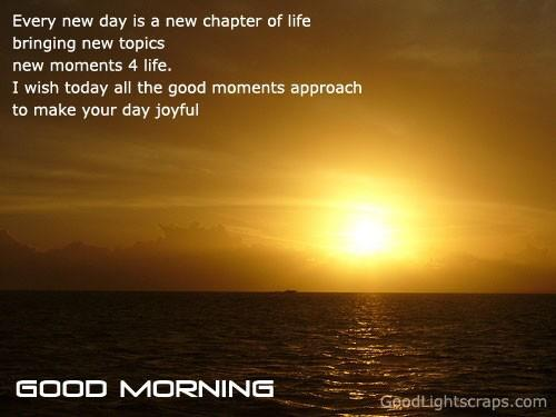 Good Morning Quotes New Day : Good morning friends every new day is a chapter of