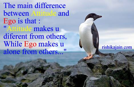 attitude,ego, Inspirational Quotes, Pictures and Motivational Thoughts.