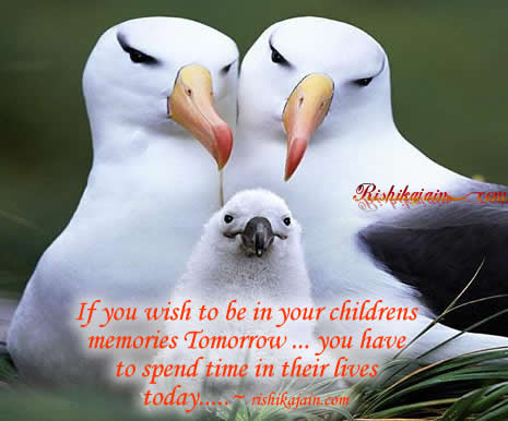 Children value most your time, Quotes, Pictures, Good Parenting Tips