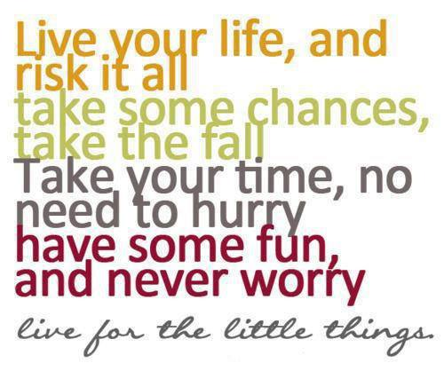 Life Quotes, Risk Success Inspirational Pictures, Motivational Messages, Enjoy little things