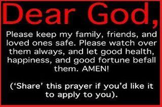 dear god please keep my family friends and loved ones