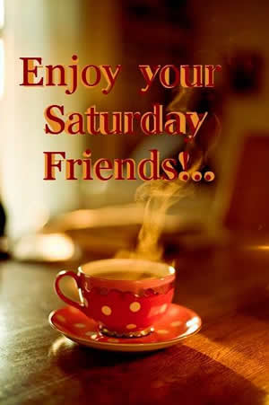 Good Morning ,saturday,weekend,Inspirational Quotes, Motivational Thoughts and Pictures